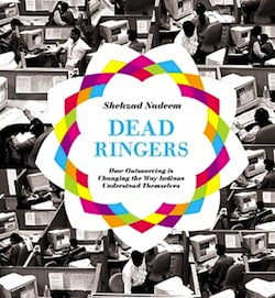 Nadeem's book, Dead Ringers, explores the impact of outsourcing on employees in call centers in India. CREDIT: Princeton University Press